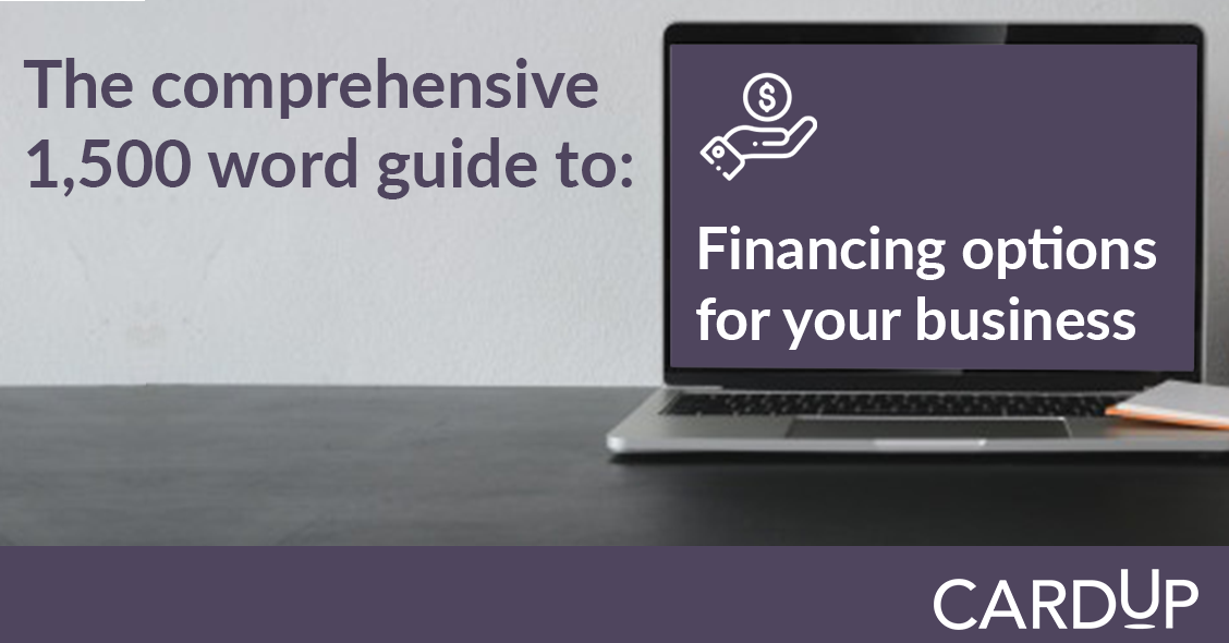 The Comprehensive Guide to Financing Options for Businesses